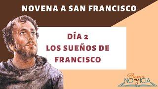 Los sueños De Francisco (Novena a San Francisco Día 2)