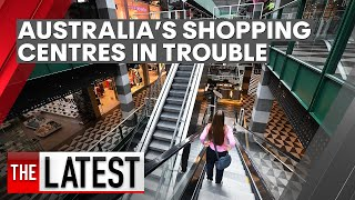 Coronavirus: Pandemic Has Caused Added Woes For Australias Shopping Centres | 7NEWS