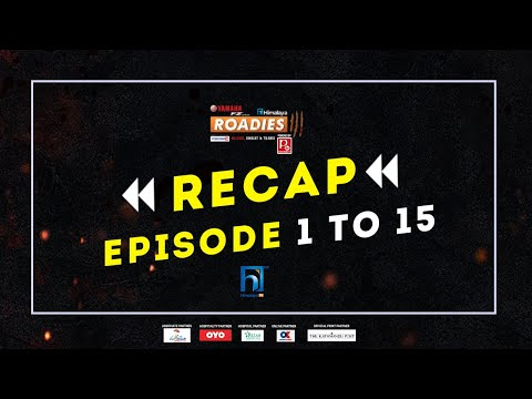 RECAP | Himalaya Roadies Season 3 | Episode 1-15