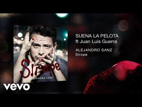 Letra Suena la Pelota Alejandro Sanz Ft Juan Luis Guerra