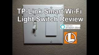TP-Link Smart Wi-Fi Light Switch Review - Unboxing, Installation, Setup, Works With Amazon Alexa