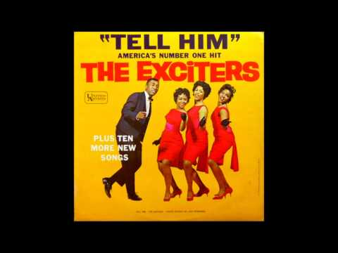 Tell Him (1962) (Song) by The Exciters