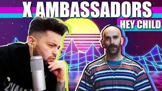 FIRST TIME LISTENING  X Ambassadors  Hey Child REACTION