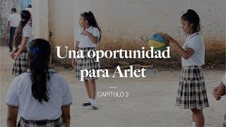 Una oportunidad para Arlet – Capítulo 3
