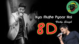 kya mujhe pyar hai 8D version | kk | Vicky Singh   - YouTube