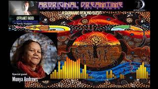 Munya Andrews | Aboriginal Dreamtime - Hr1