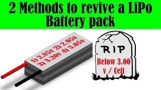 How to revive a LiPo Battery from below 3.00v / cell