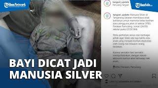 Viral di Medsos Bayi Dicat Jadi Manusia Silver, Satpol PP: Sudah Melanggar Aturan