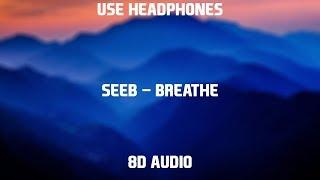 Seeb   Breathe Ft. Neev | 8D Audio