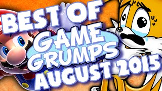 BEST OF Game Grumps - Aug. 2015