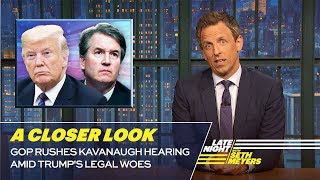 GOP Rushes Kavanaugh Hearing Amid Trump's Legal Woes: A Closer Look