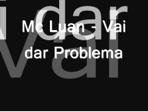 Vai Dar Problema - MC Luan