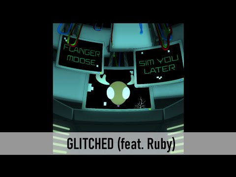 【Ruby】 Glitched 【Original Song】