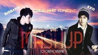 EXO x BIGBANG mashup - Call me tonight