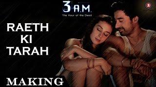MAKING OF RAETH KI TARAH  3 AM  Rannvijay Singh Anindita Nayar  Rajat RD
