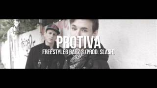 PROTIVA - FREESTYLE BARZ 3 (PROD. SLASH)