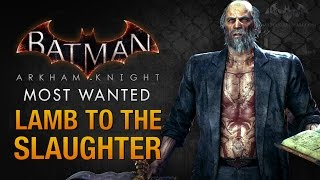 Batman: Arkham Knight   Lamb To The Slaughter (Deacon Blackfire)
