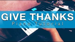 Give Thanks With A Grateful Heart - Piano Tutorial 2017
