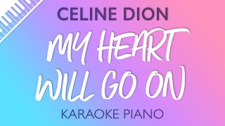 My Heart Will Go On (Piano Karaoke Instrumental) Celine Dion