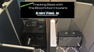 Recording Bass: The Blood Moon Howlers