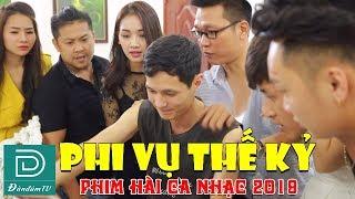 PHIM HÀI CA NHẠC 2019 - PHI VỤ THẾ KỶ - ĐÀN ĐÚM TV