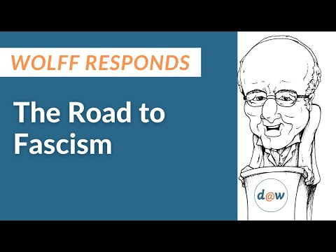 Wolff Responds: The Road to Fascism