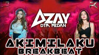 AZAY DTM MEDAN -AKIMILAKU BREAKBEAT -  DJ TERBARU 2017