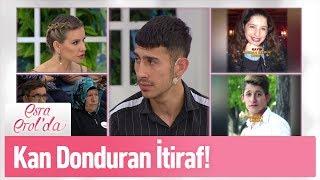Kan donduran itiraf! - Esra Erol'da 1 Mayıs 2019