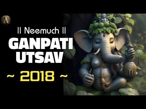 Neemuch : Ganesh Chaturti 2018 | Ganpati Agman | Gajanana Ganraya | Anivesh Maurya