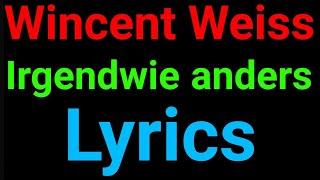 Wincent Weiss | Irgendwie Anders | Lyrics