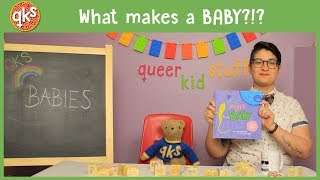 Where Do BABIES Come From?!? - Bodies: QUEER KID STUFF #34