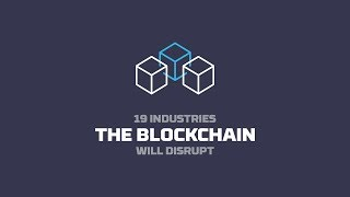 19 Industries The Blockchain Will Disrupt