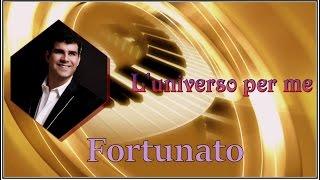 ♫ ♥  L' universo per me ♥ ♫  Fortunato Isgro