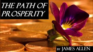 THE PATH OF PROSPERITY by James Allen - FULL AudioBook   Money Wealth Success Happiness