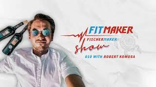 Fit Maker Show #010 – Robert Komosa