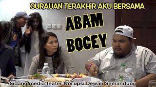 Gurauan terakhir aku bersama Abam Bocey (sidang media teater Korupsi Dewan Semandung)