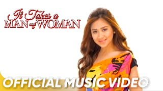 It Takes A Man And A Woman (Official Music Video by Sarah Geronimo)