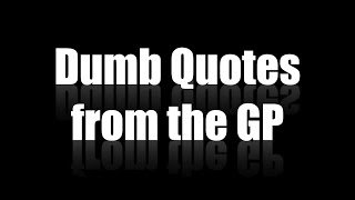 Dumb Quotes from the GP - Stupid Amusement Park Comments!