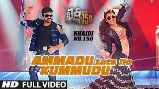 Ammadu LetS Do Kummudu Full Video Song  Khaidi No 150  Chiranjeevi Kajal DSP  Telugu Songs