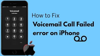 Voicemail Call Failed error on iPhone and iPad after iOS 13/13.4.1 [Fixed]