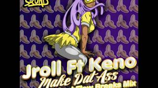 Jroll feat. Keno - Make Dat Ass (SeekFlow Breaks Mix)
