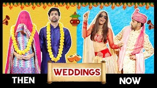 Weddings: THEN VS. NOW | Sunny Kaushal, Rukshar Dhillon | Anisha Dixit | Rickshawali