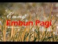 Emmy - Embun Pagi (with lyrics)