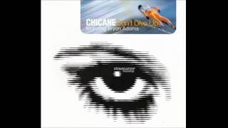 Chicane Feat  Bryan Adams - Don't Give Up [Original Mix]