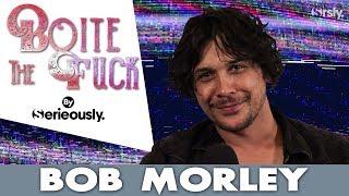 Bob Morley - 06/03/19 - Serieously