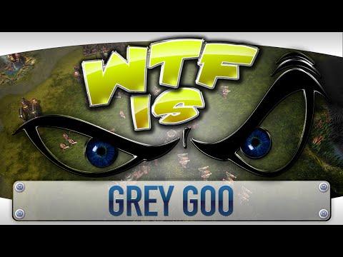 ► WTF Is... - Grey Goo ? video thumbnail