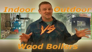 Outdoor vs Indoor Wood Boiler | How To Decide Which Boilers More Worth It?