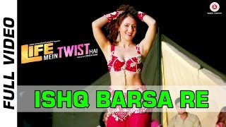 Ishq Barsa Re - Life Mein Twist Hai