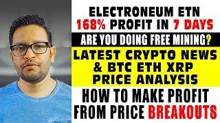Electroneum #ETN 168% profit in 7 days. BTC ETH XRP Price Analysis. Make Profit from Price Breakouts