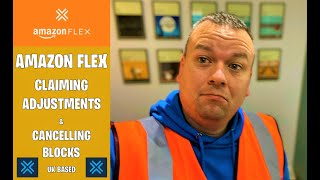Amazon Flex UK | How to Cancel a Block | Claiming Adjustments | Get Paid | Cancel Work | Tutorial